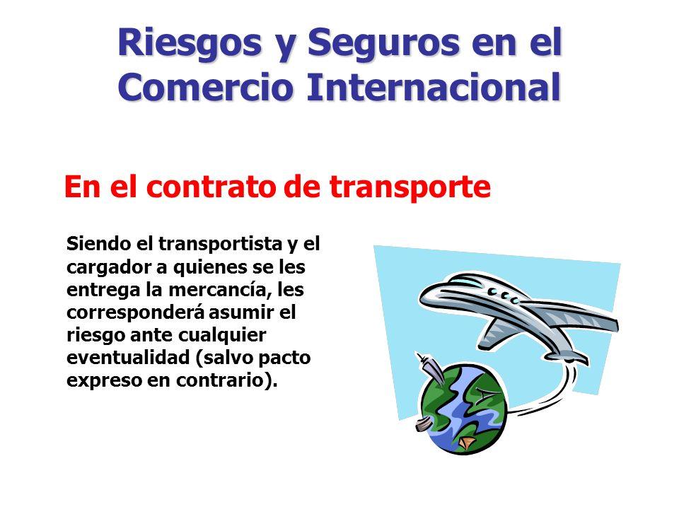 Riesgos y Seguros en el Comercio Internacional Las partes pueden pactar quien asumirá los riesgos posibles de generarse en una de las etapas de la operación comercial mediante los INCOTERMS.