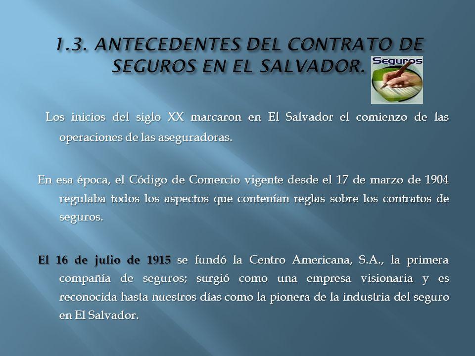 Los inicios del siglo XX marcaron en El Salvador el comienzo de las operaciones de las aseguradoras. Los inicios del siglo XX marcaron en El Salvador