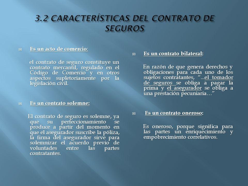 Es un acto de comercio : Es un acto de comercio : el contrato de seguro constituye un contrato mercantil, regulado en el Código de Comercio y en otros