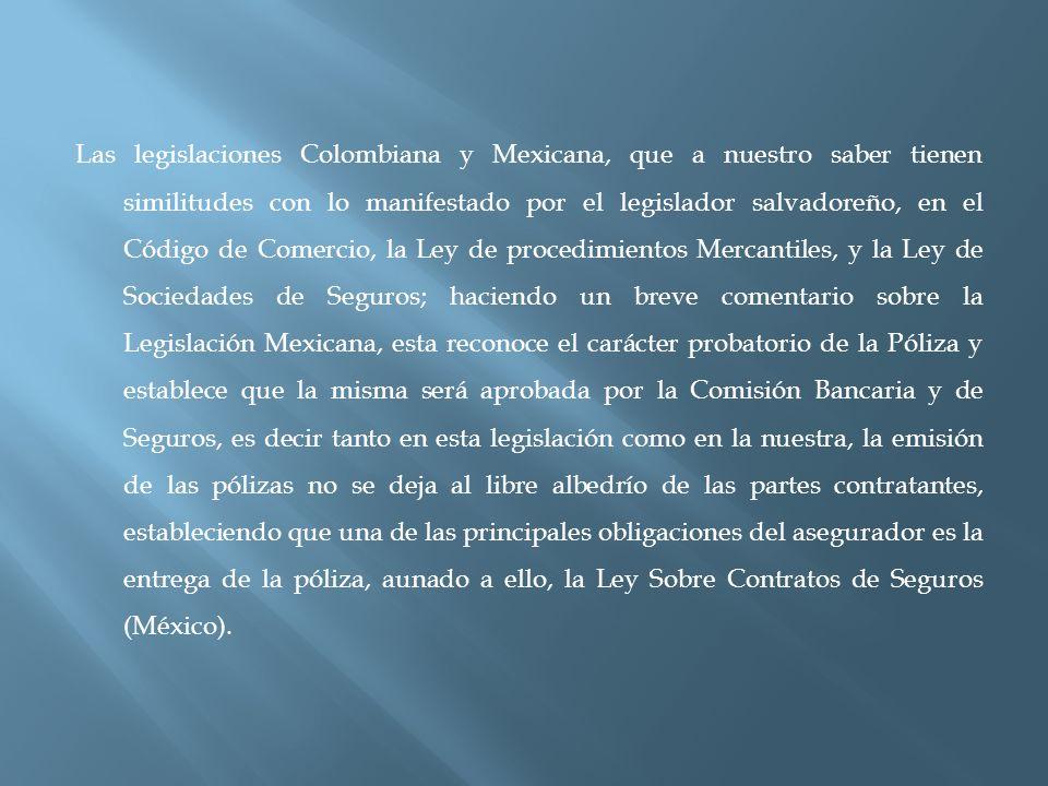 Las legislaciones Colombiana y Mexicana, que a nuestro saber tienen similitudes con lo manifestado por el legislador salvadoreño, en el Código de Come