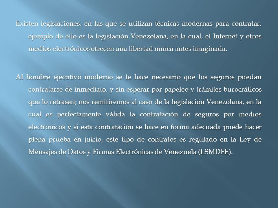 Existen legislaciones, en las que se utilizan técnicas modernas para contratar, ejemplo de ello es la legislación Venezolana, en la cual, el Internet