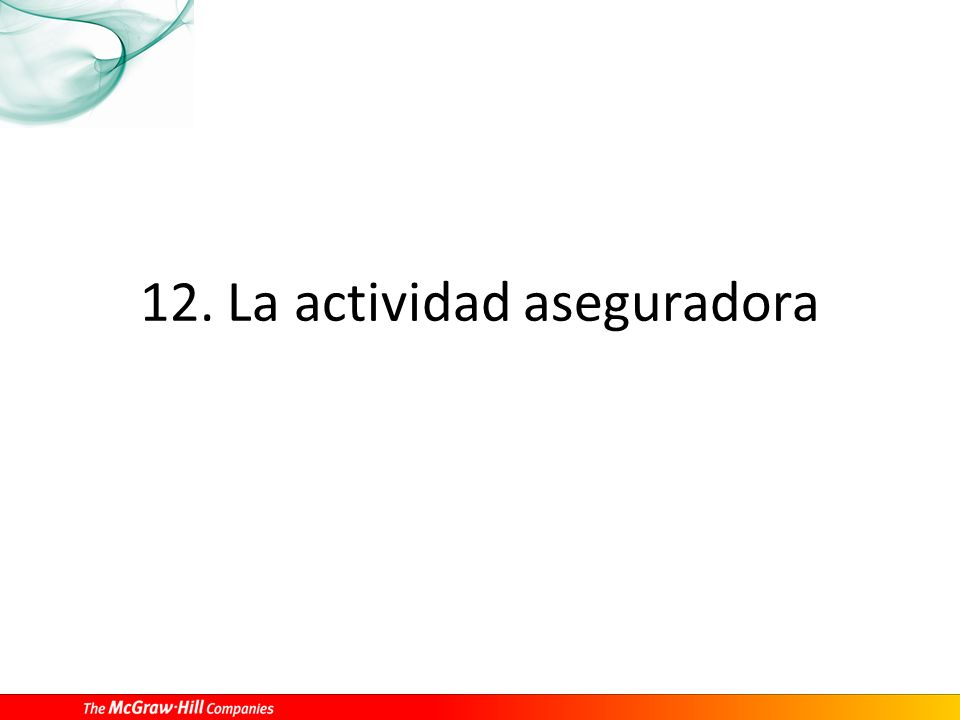 12. La actividad aseguradora