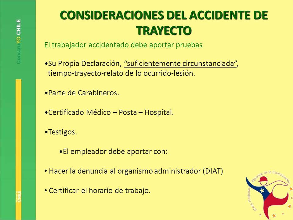 CONSIDERACIONES DEL ACCIDENTE DE TRAYECTO El trabajador accidentado debe aportar pruebas Su Propia Declaración, suficientemente circunstanciada, tiemp