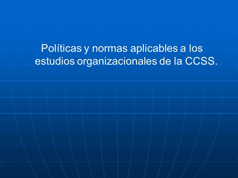 Marco legal para los estudios de la estructura organizacional Autonomía de la CCSS Desconcentrac Administrativa Manual de Normas p/ la modificación de Est.
