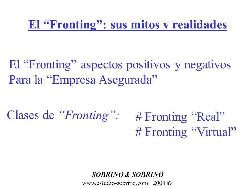 El Fronting: sus mitos y realidades www.estudio-sobrino.com 2004 © SOBRINO & SOBRINO Clases de Fronting: # Fronting Real # Fronting Virtual El Frontin