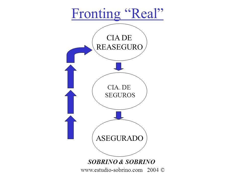 Fronting Real SOBRINO & SOBRINO www.estudio-sobrino.com 2004 © ASEGURADO CIA. DE SEGUROS CIA DE REASEGURO