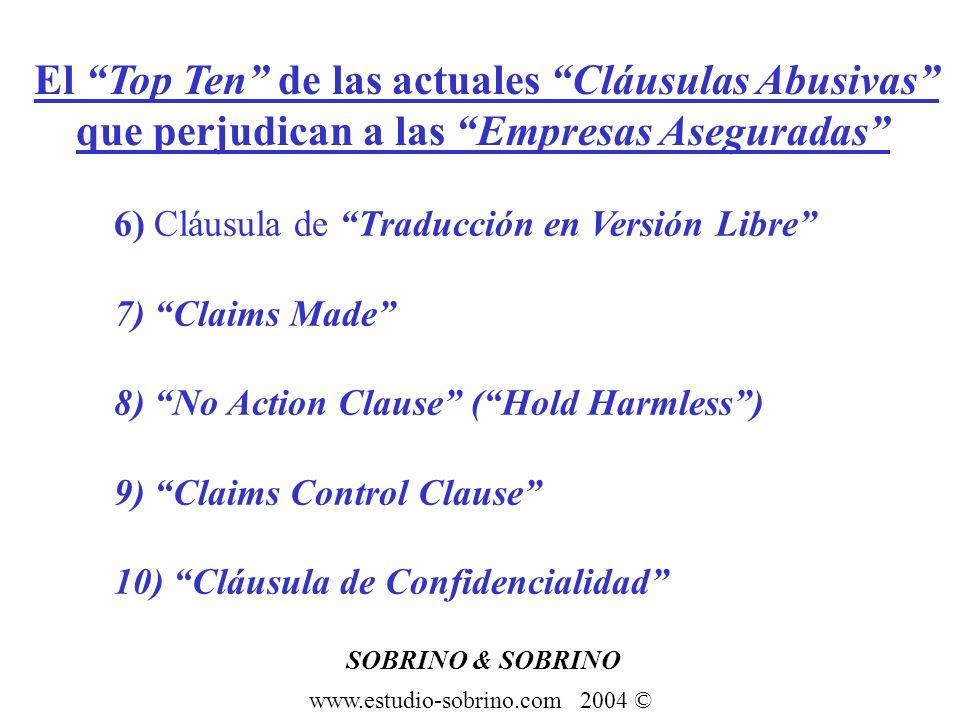 SOBRINO & SOBRINO www.estudio-sobrino.com 2004 © El Top Ten de las actuales Cláusulas Abusivas que perjudican a las Empresas Aseguradas 6) Cláusula de