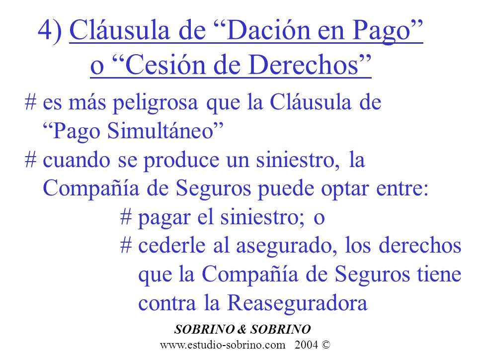 4) Cláusula de Dación en Pago o Cesión de Derechos www.estudio-sobrino.com 2004 © SOBRINO & SOBRINO # es más peligrosa que la Cláusula de Pago Simultá
