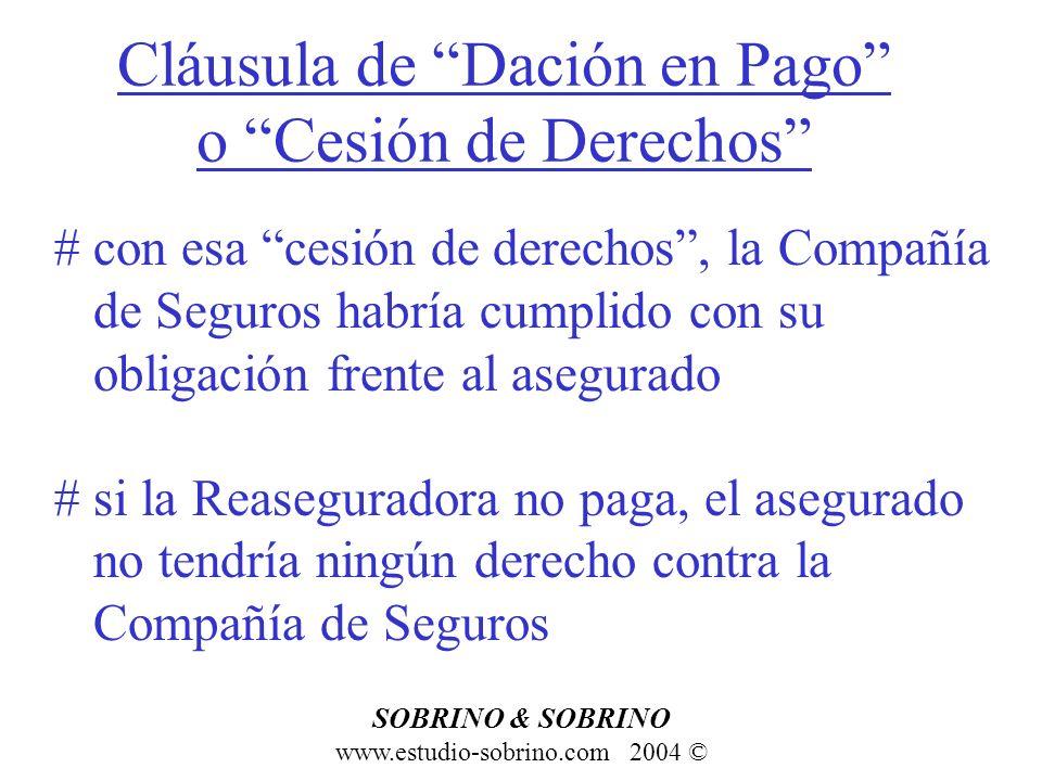 Cláusula de Dación en Pago o Cesión de Derechos www.estudio-sobrino.com 2004 © SOBRINO & SOBRINO # con esa cesión de derechos, la Compañía de Seguros
