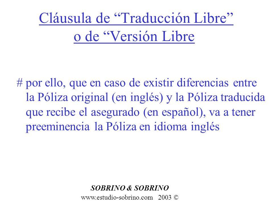 Cláusula de Traducción Libre o de Versión Libre www.estudio-sobrino.com 2003 © SOBRINO & SOBRINO # por ello, que en caso de existir diferencias entre