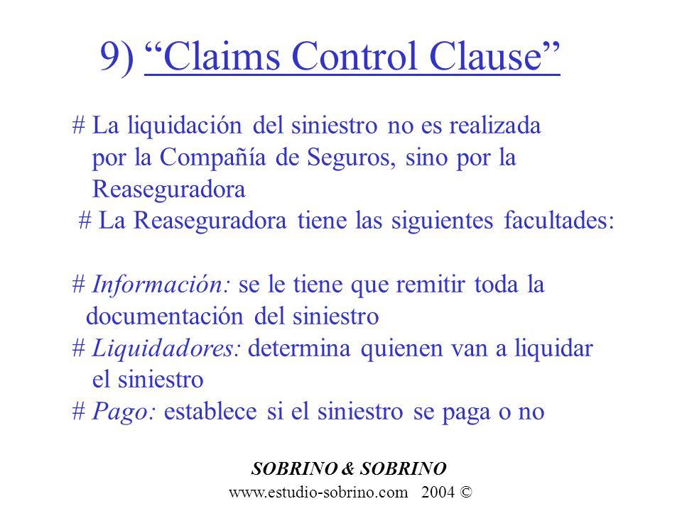 9) Claims Control Clause www.estudio-sobrino.com 2004 © SOBRINO & SOBRINO # La liquidación del siniestro no es realizada por la Compañía de Seguros, s