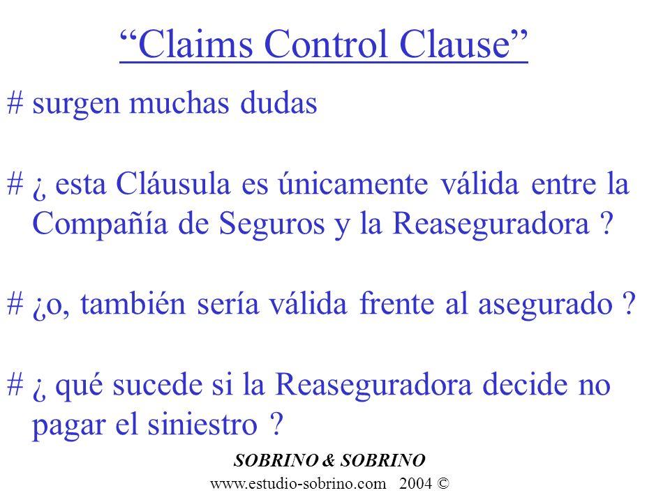 Claims Control Clause www.estudio-sobrino.com 2004 © SOBRINO & SOBRINO # surgen muchas dudas # ¿ esta Cláusula es únicamente válida entre la Compañía