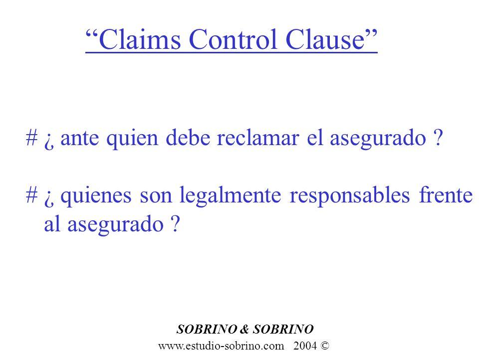 Claims Control Clause www.estudio-sobrino.com 2004 © SOBRINO & SOBRINO # ¿ ante quien debe reclamar el asegurado ? # ¿ quienes son legalmente responsa