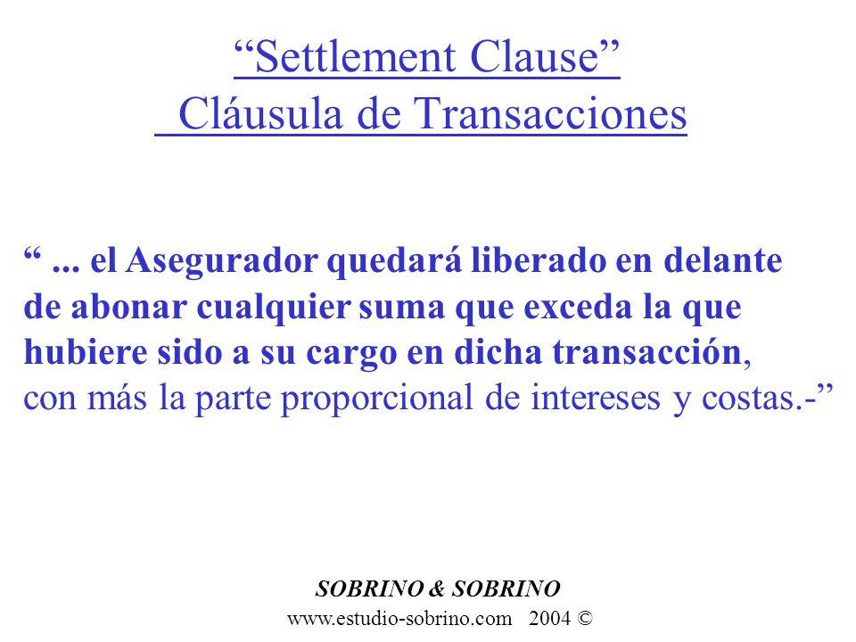 Settlement Clause Cláusula de Transacciones www.estudio-sobrino.com 2004 © SOBRINO & SOBRINO... el Asegurador quedará liberado en delante de abonar cu