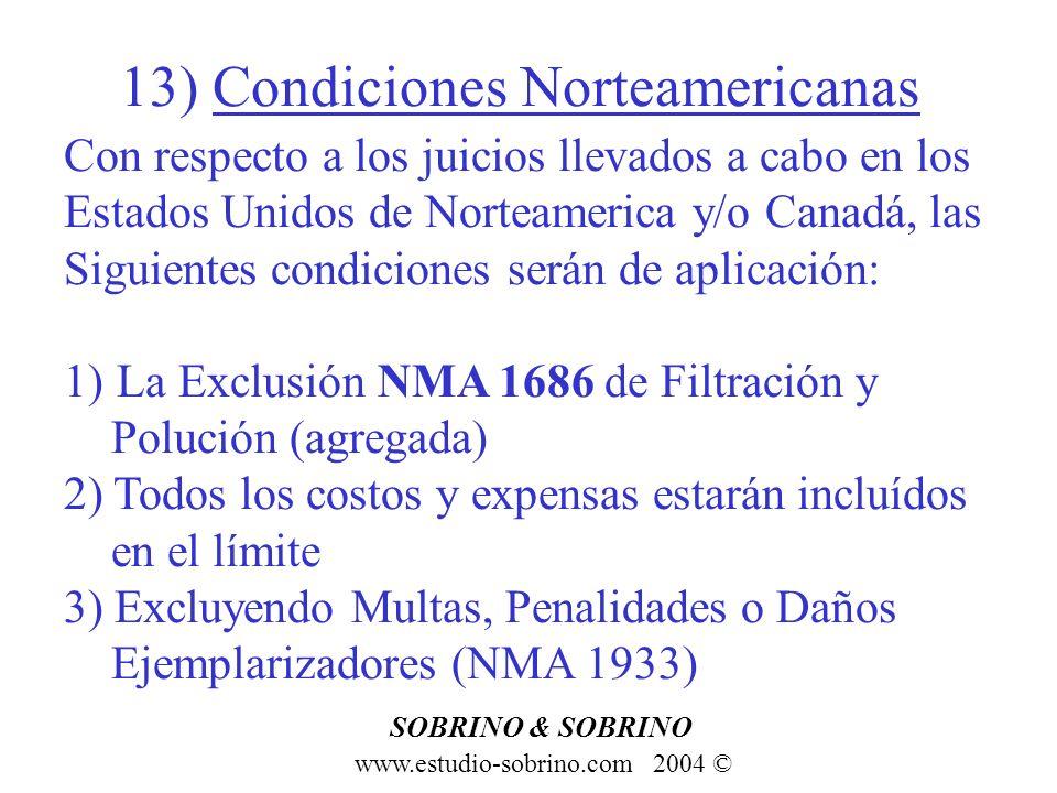 13) Condiciones Norteamericanas www.estudio-sobrino.com 2004 © SOBRINO & SOBRINO Con respecto a los juicios llevados a cabo en los Estados Unidos de N