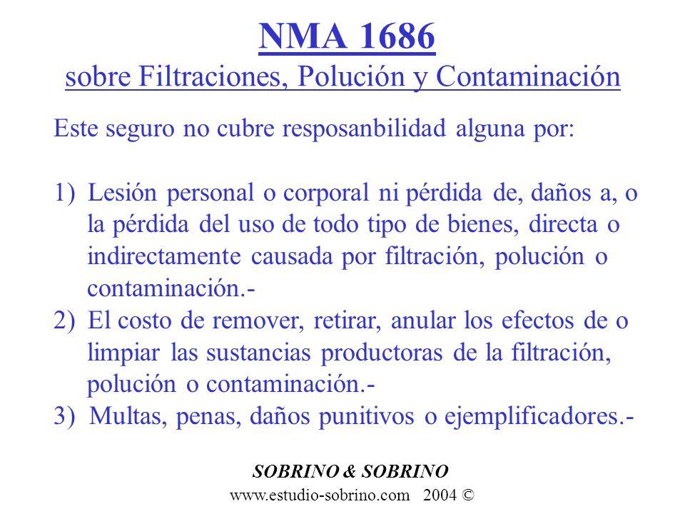 NMA 1686 sobre Filtraciones, Polución y Contaminación www.estudio-sobrino.com 2004 © SOBRINO & SOBRINO Este seguro no cubre resposanbilidad alguna por