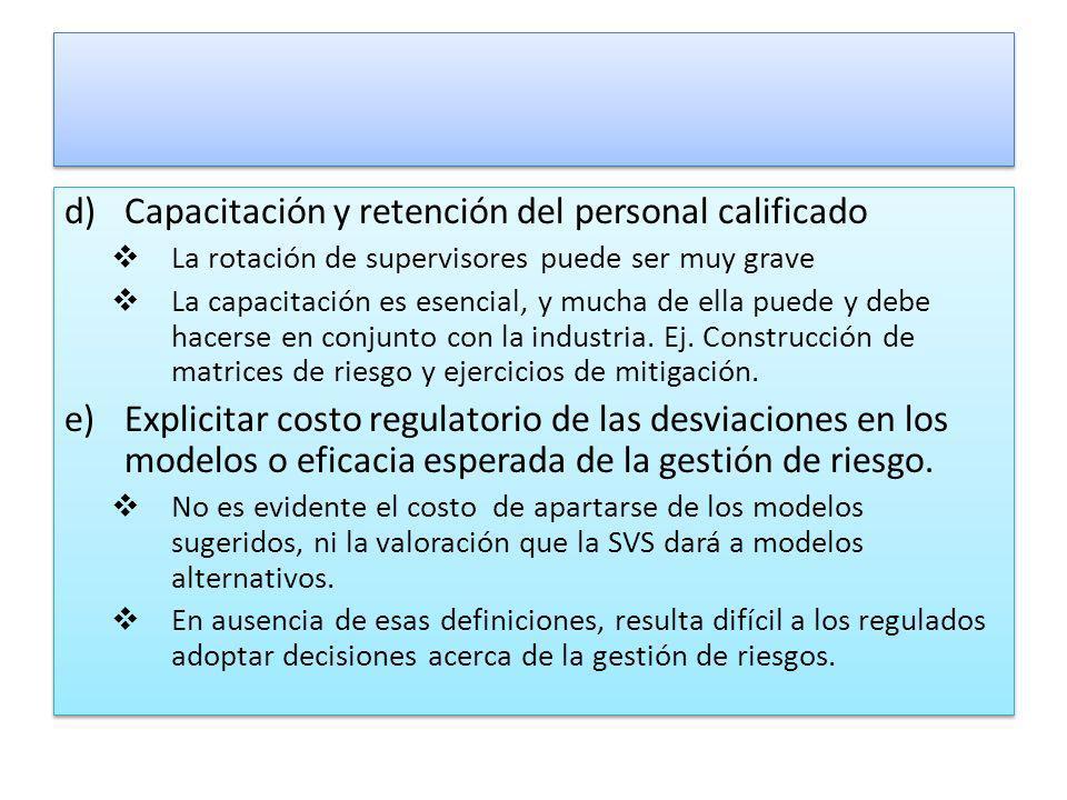 d)Capacitación y retención del personal calificado La rotación de supervisores puede ser muy grave La capacitación es esencial, y mucha de ella puede