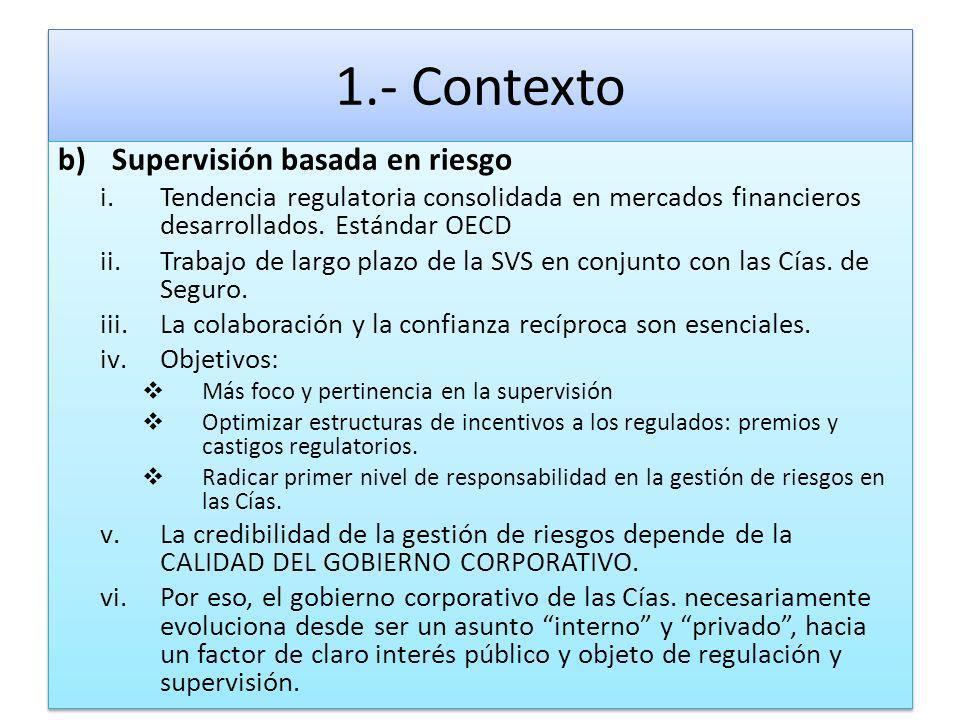 1.- Contexto b)Supervisión basada en riesgo i.Tendencia regulatoria consolidada en mercados financieros desarrollados. Estándar OECD ii.Trabajo de lar