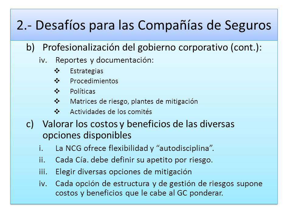 2.- Desafíos para las Compañías de Seguros b)Profesionalización del gobierno corporativo (cont.): iv.Reportes y documentación: Estrategias Procedimien
