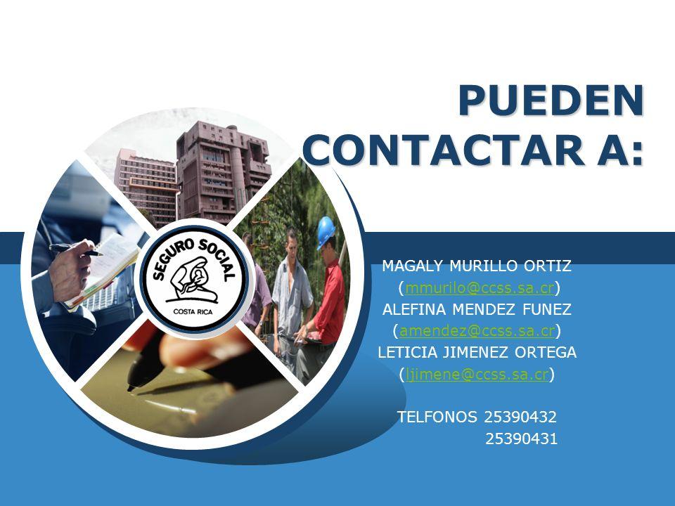 LOGO PUEDEN CONTACTAR A: MAGALY MURILLO ORTIZ (mmurilo@ccss.sa.cr)mmurilo@ccss.sa.cr ALEFINA MENDEZ FUNEZ (amendez@ccss.sa.cr)amendez@ccss.sa.cr LETIC
