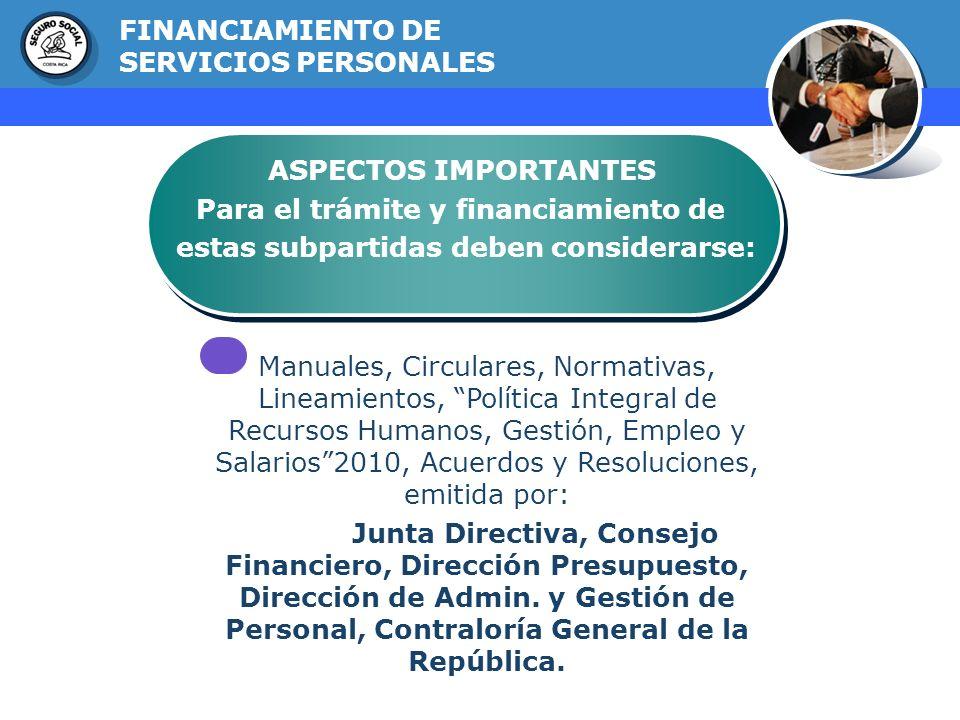 GERENCIA FINANCIERA FINANCIAMIENTO DE SERVICIOS PERSONALES ASPECTOS IMPORTANTES Para el trámite y financiamiento de estas subpartidas deben considerar