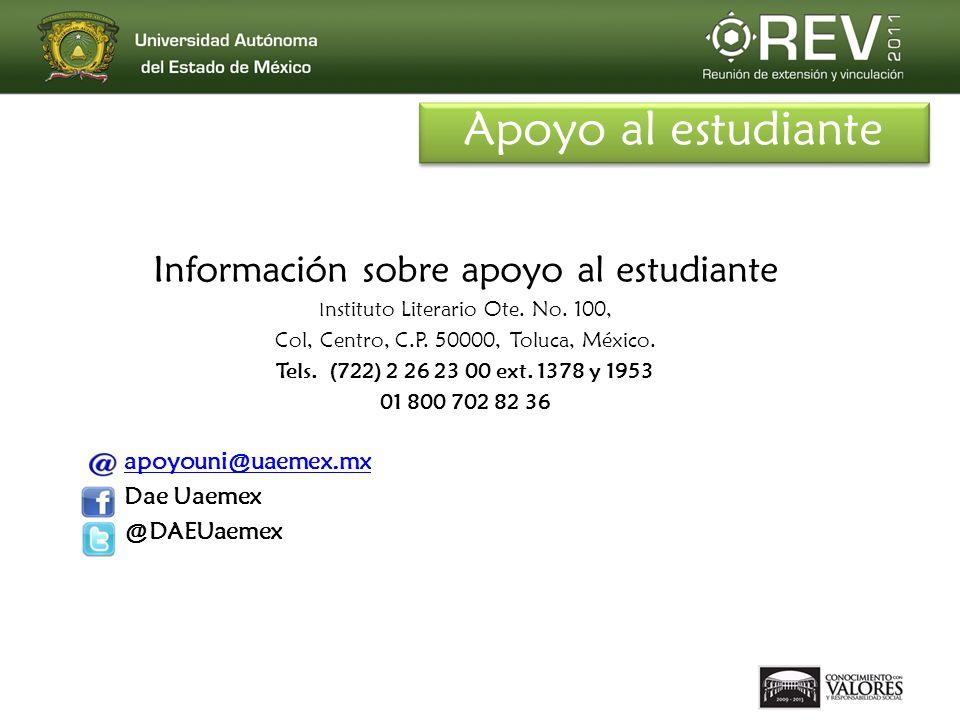 Información sobre apoyo al estudiante I nstituto Literario Ote. No. 100, Col, Centro, C.P. 50000, Toluca, México. Tels. (722) 2 26 23 00 ext. 1378 y 1