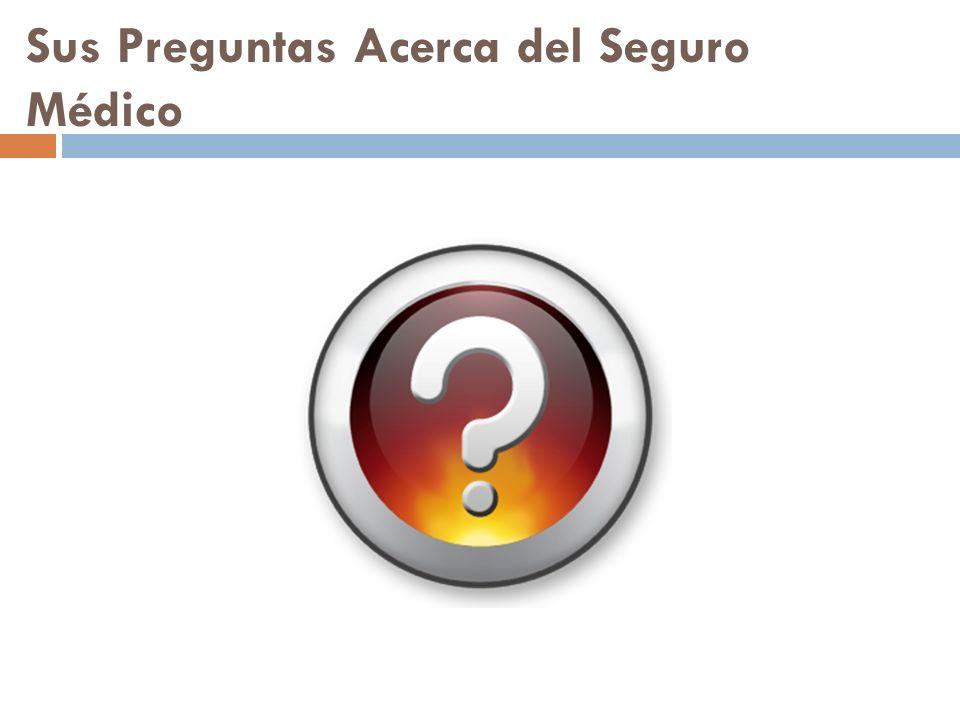 Sus Preguntas Acerca del Seguro Médico