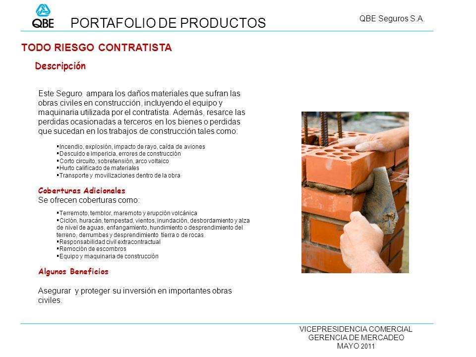 VICEPRESIDENCIA COMERCIAL GERENCIA DE MERCADEO MAYO 2011 QBE Seguros S.A. TODO RIESGO CONTRATISTA Este Seguro ampara los daños materiales que sufran l