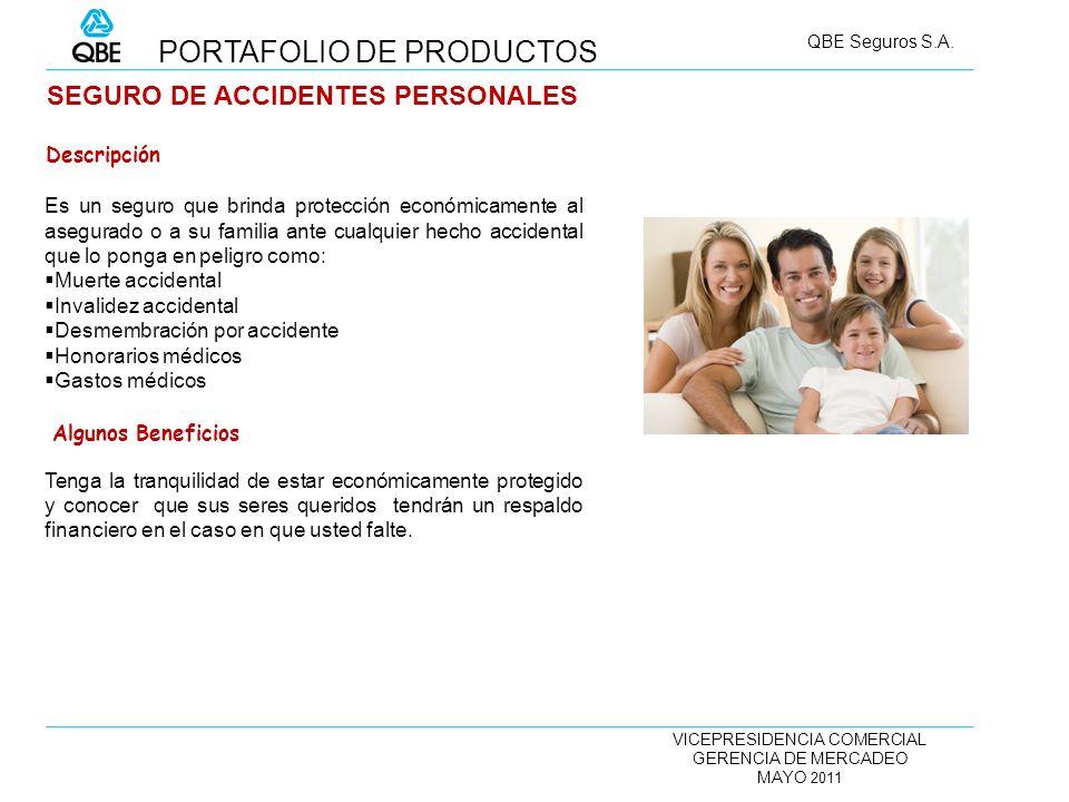 VICEPRESIDENCIA COMERCIAL GERENCIA DE MERCADEO MAYO 2011 QBE Seguros S.A. SEGURO DE ACCIDENTES PERSONALES Es un seguro que brinda protección económica