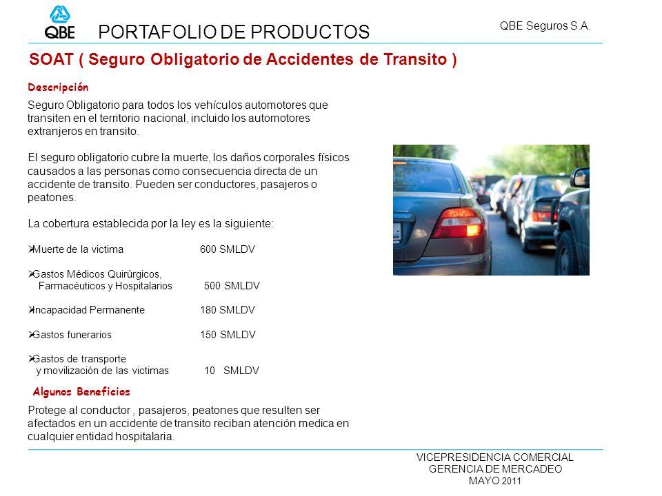 VICEPRESIDENCIA COMERCIAL GERENCIA DE MERCADEO MAYO 2011 QBE Seguros S.A. SOAT ( Seguro Obligatorio de Accidentes de Transito ) Seguro Obligatorio par