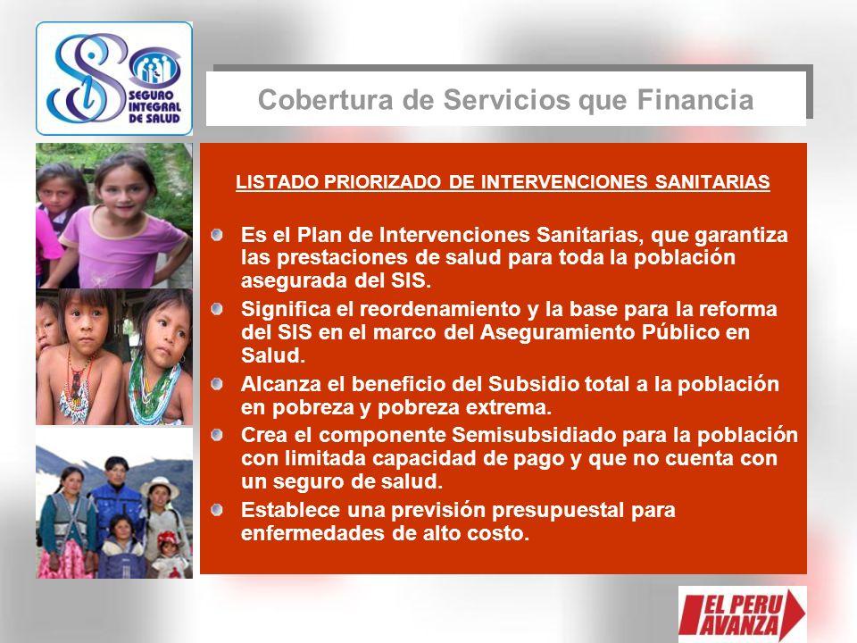 LISTADO PRIORIZADO DE INTERVENCIONES SANITARIAS Es el Plan de Intervenciones Sanitarias, que garantiza las prestaciones de salud para toda la població