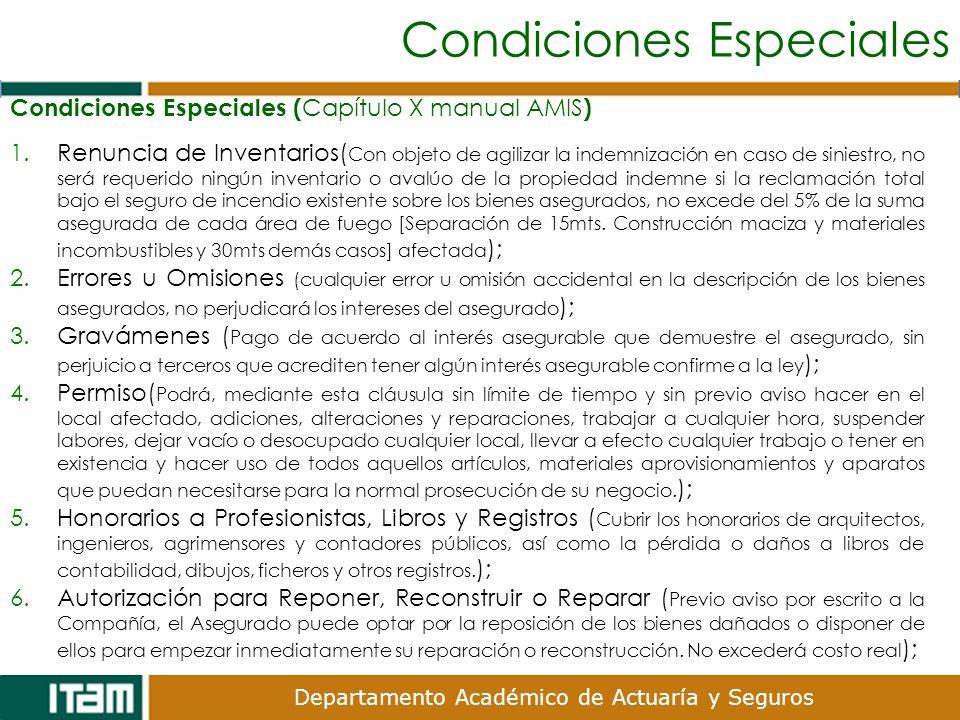 Departamento Académico de Actuaría y Seguros Condiciones Especiales Condiciones Especiales ( Capítulo X manual AMIS ) 1.Renuncia de Inventarios( Con o