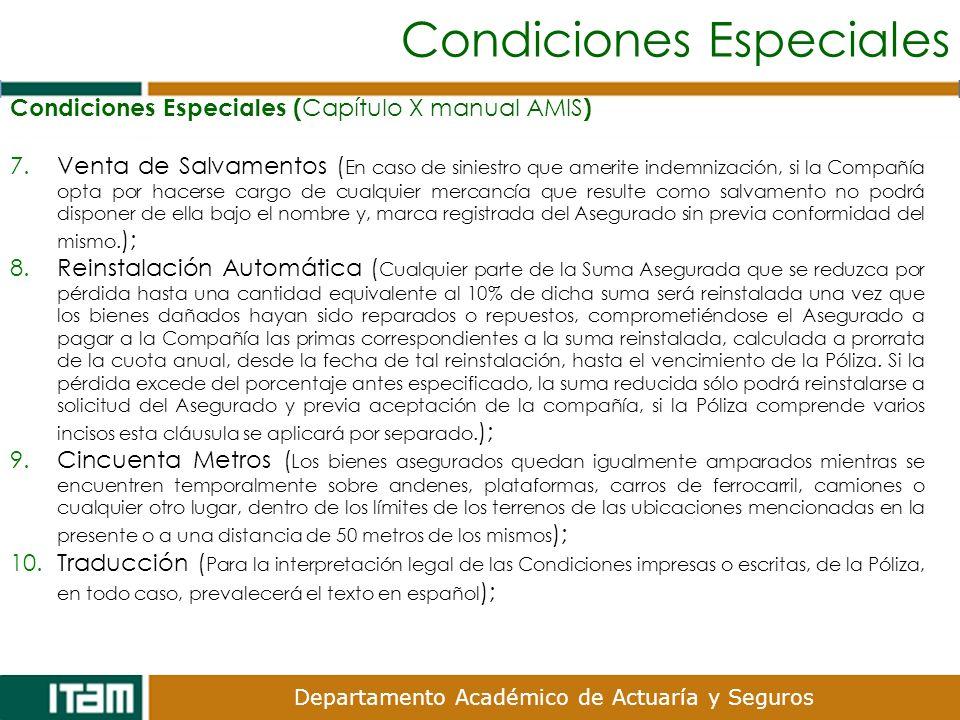 Departamento Académico de Actuaría y Seguros Condiciones Especiales Condiciones Especiales ( Capítulo X manual AMIS ) 7.Venta de Salvamentos ( En caso
