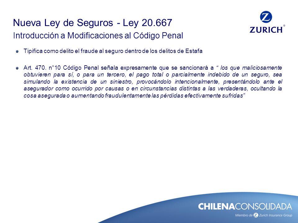 Nueva Ley de Seguros - Ley 20.667 Introducción a Modificaciones al Código Penal Tipifica como delito el fraude al seguro dentro de los delitos de Esta