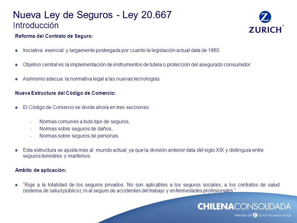 Reforma del Contrato de Seguro: Iniciativa esencial y largamente postergada por cuanto la legislación actual data de 1865. Objetivo central es la impl
