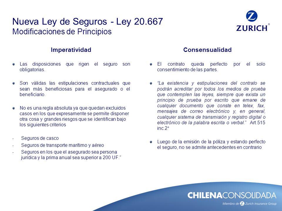 Nueva Ley de Seguros - Ley 20.667 Modificaciones de Principios Imperatividad Las disposiciones que rigen el seguro son obligatorias. Son válidas las e