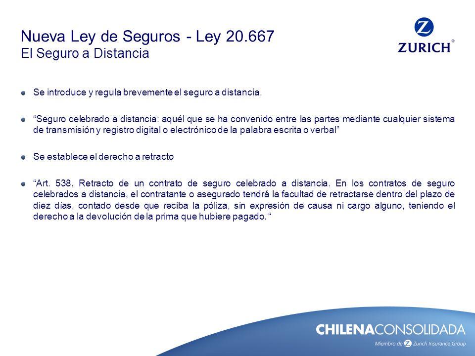 Nueva Ley de Seguros - Ley 20.667 El Siniestro Causa & Cobertura Presunción de cobertura – se invierte la carga de la prueba.