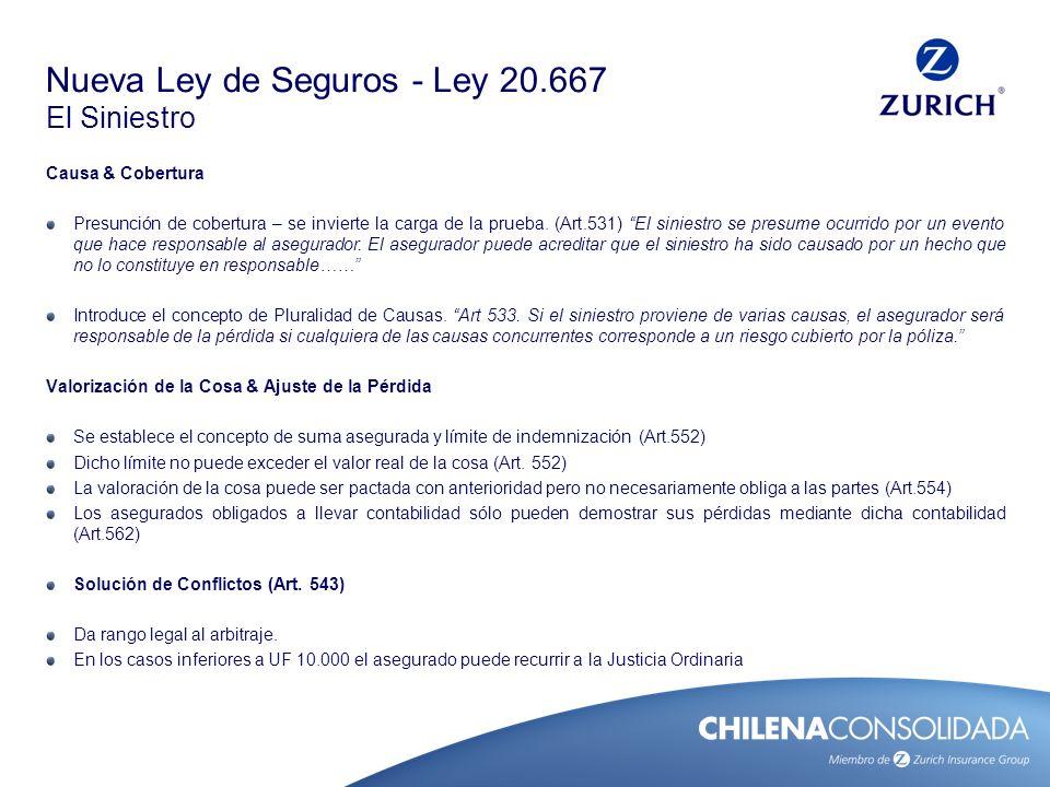 Nueva Ley de Seguros - Ley 20.667 Nuevos Conceptos La nueva ley de seguros introduce un sinnúmero de nuevos conceptos, muchos de los cuales ya existían en el mercado asegurador pero que no tenían rango legal.
