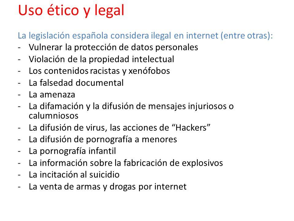 La legislación española considera ilegal en internet (entre otras): -Vulnerar la protección de datos personales -Violación de la propiedad intelectual