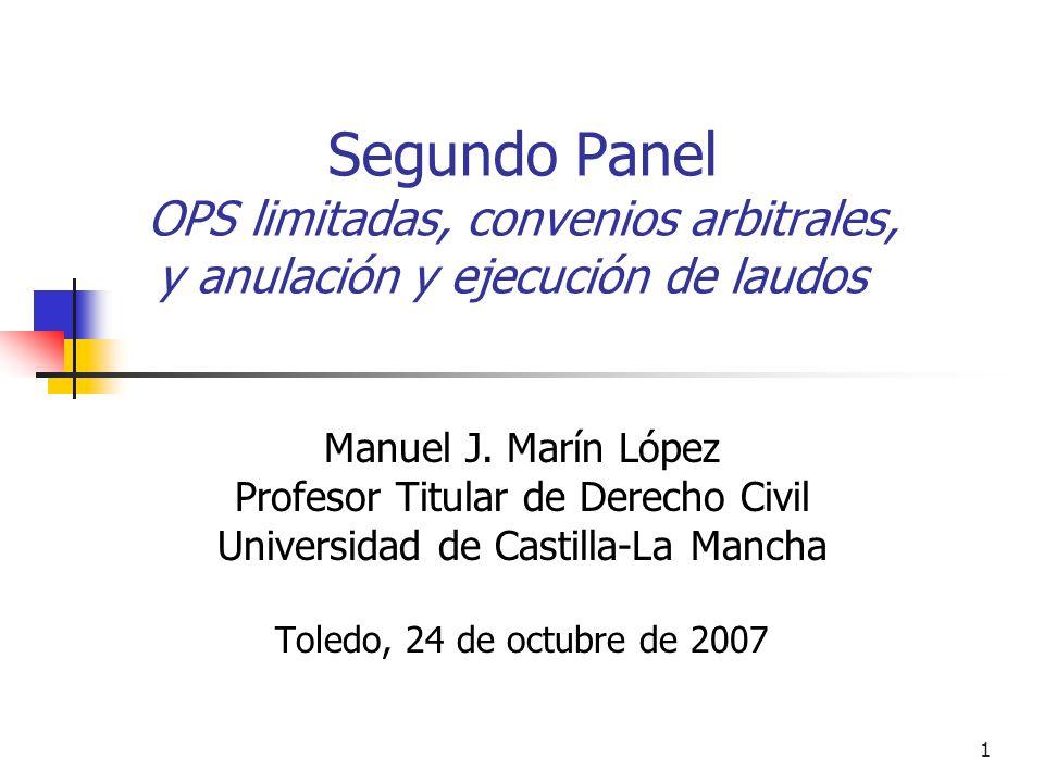 1 Segundo Panel OPS limitadas, convenios arbitrales, y anulación y ejecución de laudos Manuel J.