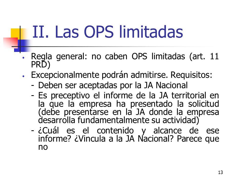 13 II. Las OPS limitadas Regla general: no caben OPS limitadas (art.