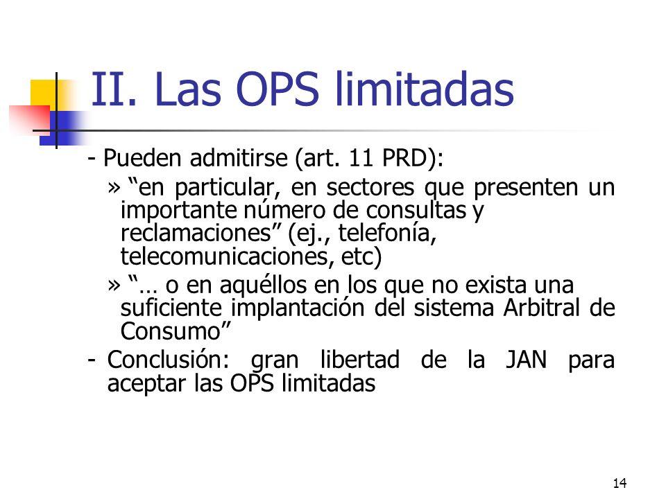 14 II. Las OPS limitadas - Pueden admitirse (art.