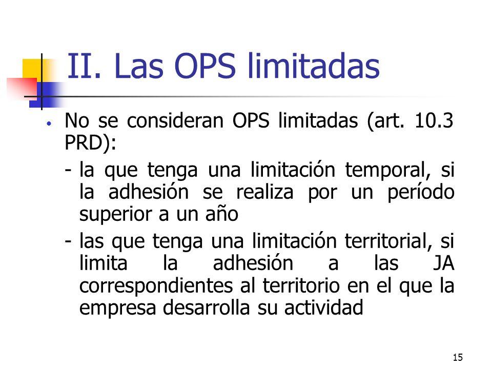 15 II. Las OPS limitadas No se consideran OPS limitadas (art.