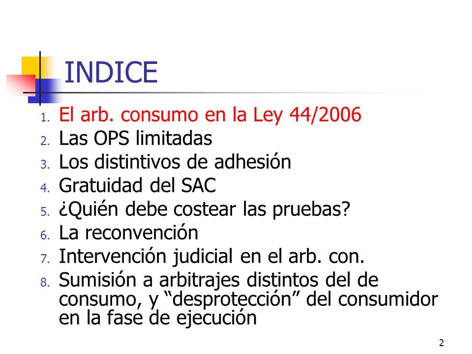 2 INDICE 1. El arb. consumo en la Ley 44/2006 2.