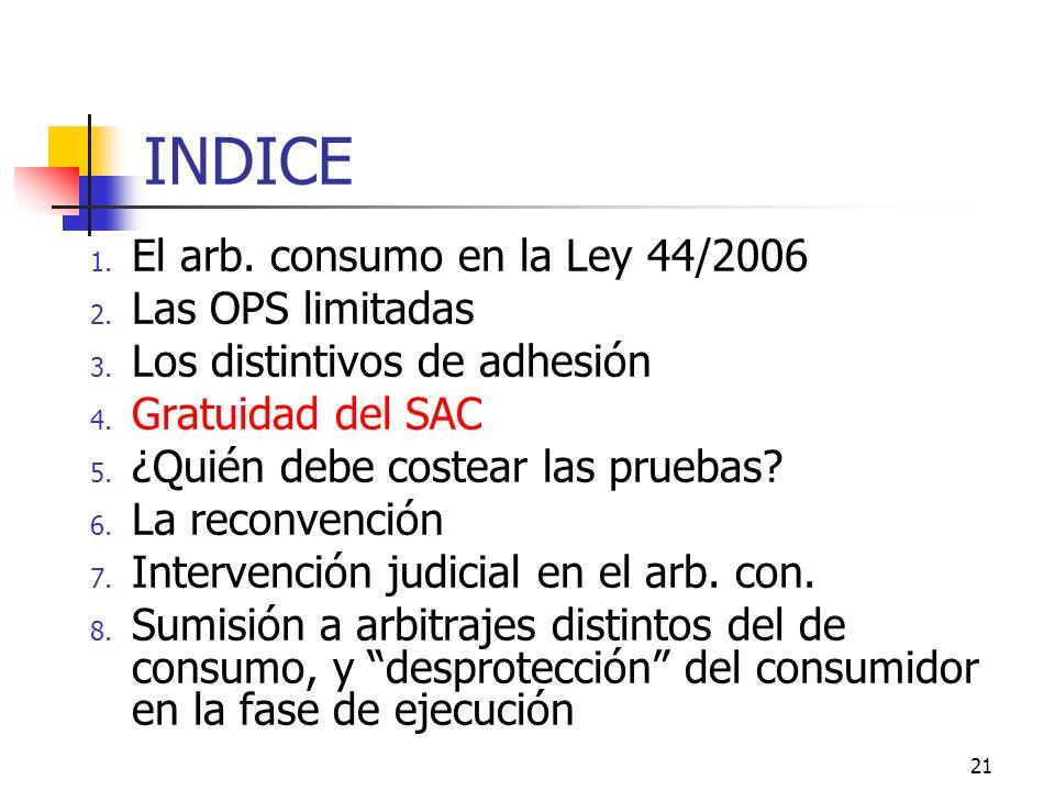 21 INDICE 1. El arb. consumo en la Ley 44/2006 2.