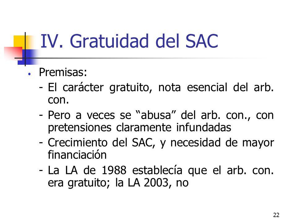 22 IV. Gratuidad del SAC Premisas: -El carácter gratuito, nota esencial del arb.