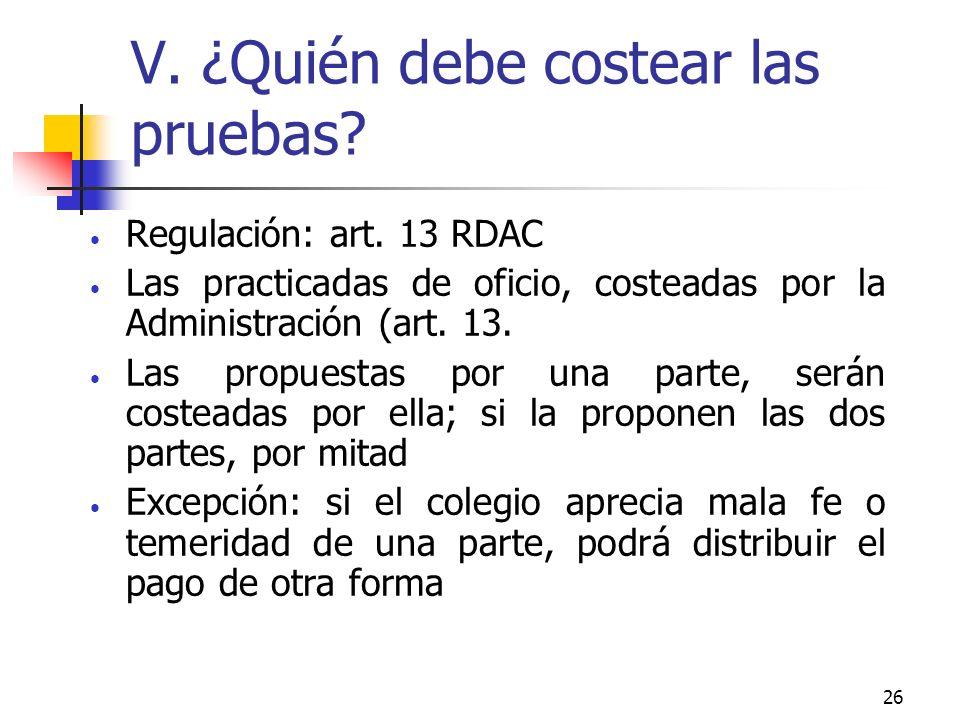26 V. ¿Quién debe costear las pruebas. Regulación: art.
