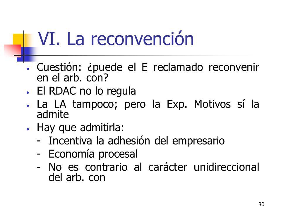 30 VI. La reconvención Cuestión: ¿puede el E reclamado reconvenir en el arb.