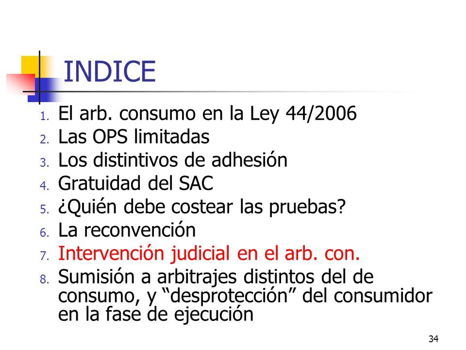 34 INDICE 1. El arb. consumo en la Ley 44/2006 2.