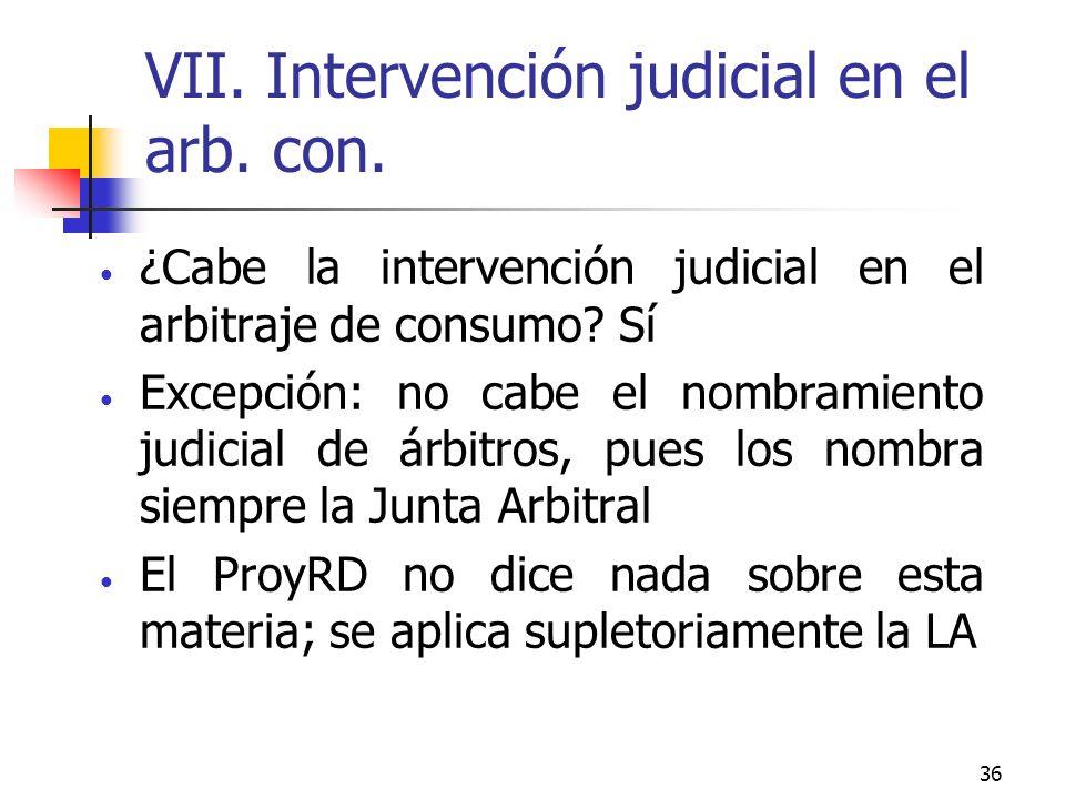 36 VII. Intervención judicial en el arb. con.